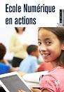 brochure Ecole Numérique en actions